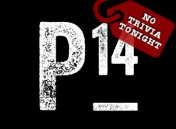 P14 No Trivia Tonight