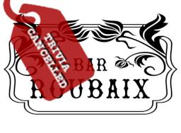 Bar Roubaix - Trivia Cancelled