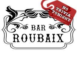 Bar Roubaix No Trivia Tonight