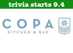 Copa Kitchen & Bar Trivia Start Date