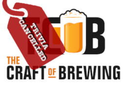 Craft of Brewing Trivia Cancelled