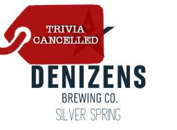 Denizens Silver Spring Trivia Cancelled