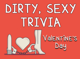Dirty Sexy Trivia