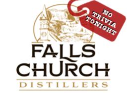 Falls Church Distillers - No Trivia Tonight