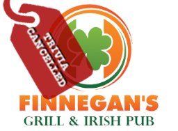 Finnegan's Trivia Cancelled