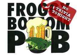 No Trivia Tonight at Froggy Bottom