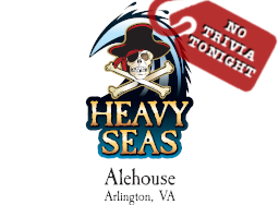 Heavy Seas Alehouse - No Trivia Tonight