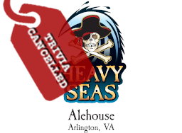 Heavy Seas Trivia Cancelled