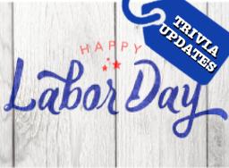 Labor Day - Trivia Updates