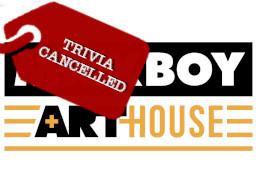 Milkboy Arthouse Trivia Cancelled