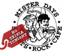 Mister Days No Trivia Tonight