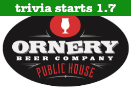 Ornery Beer Company - Trivia Start Date