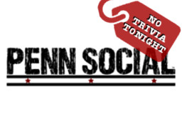 Penn Social - No trivia tonight