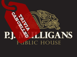 PJ Mulligan's Trivia Cancelled