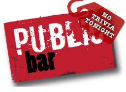 No Trivia Tonight at Public Bar