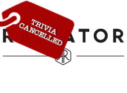 Radiator - Trivia Cancelled