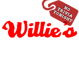 Willie's No Trivia Tonight