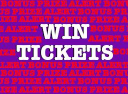 Win Tickets Bonus Prize Alert
