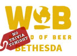 World of Beer Bethesda - No Trivia Tonight